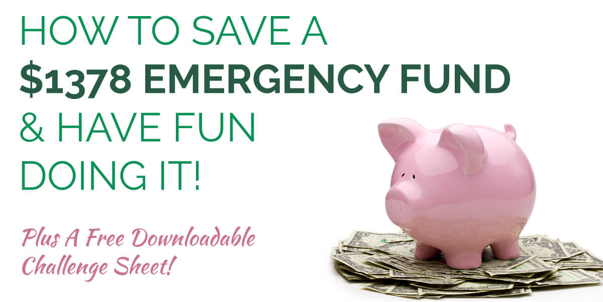 How To Save A $1378 Emergency Fund And Have Fun Doing It! Plus A Free Downloadable Challenge Sheet