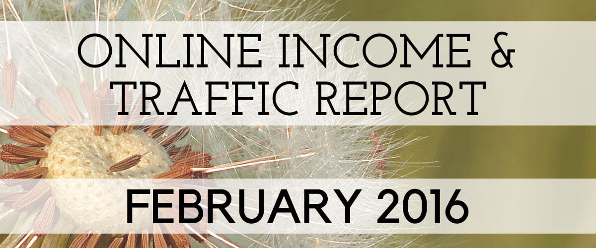February 2016 Blogging Online Income & Traffic Report
