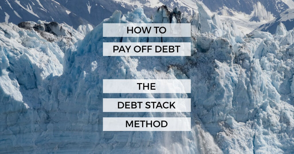 How To Pay Off Debt: The Debt Stack Method
