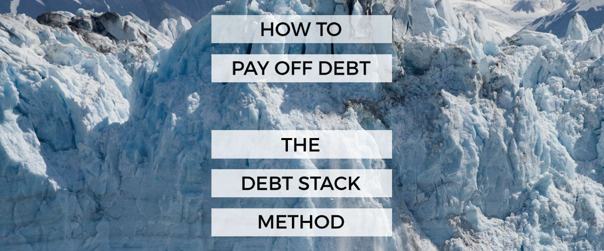 How To Pay Off Debt - The Debt Stack Method