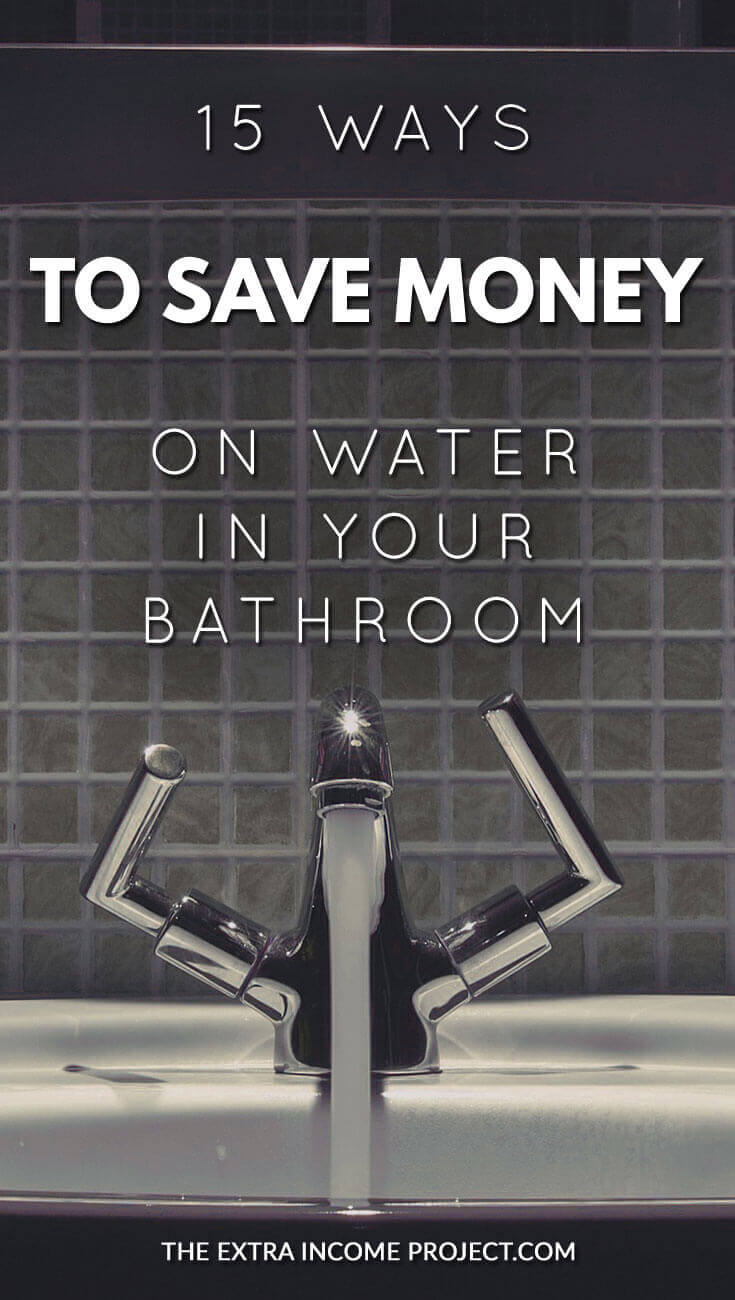 Looking for money saving tips to save money on water? Here are 15 ways to save money on water in the bathroom. Live a frugal life with these frugal living tips and help save money in the home. From The Extra Income Project - a journey from massive to debt to financial freedom.