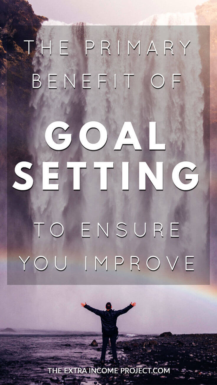 There are numerous benefits to setting goals but the primary benefit of goal setting will ensure you improve regardless of whether you achieve your goal or not.