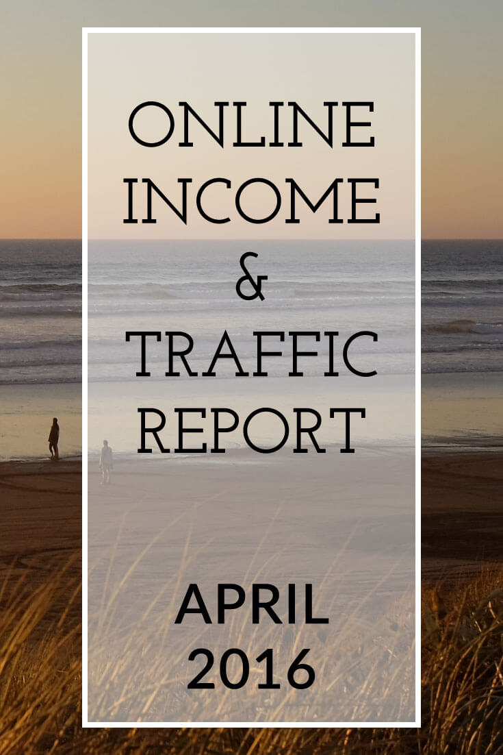 The Extra Income Project's April 2016 Online Income & Traffic Report