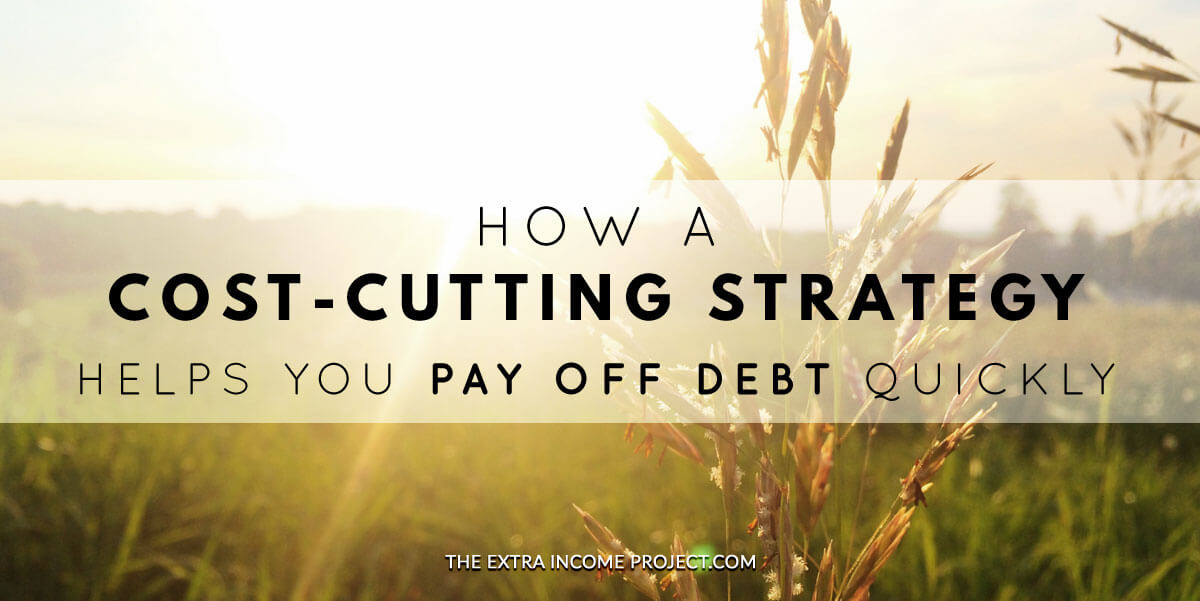 How a cost cutting strategy helps you pay off debt quickly