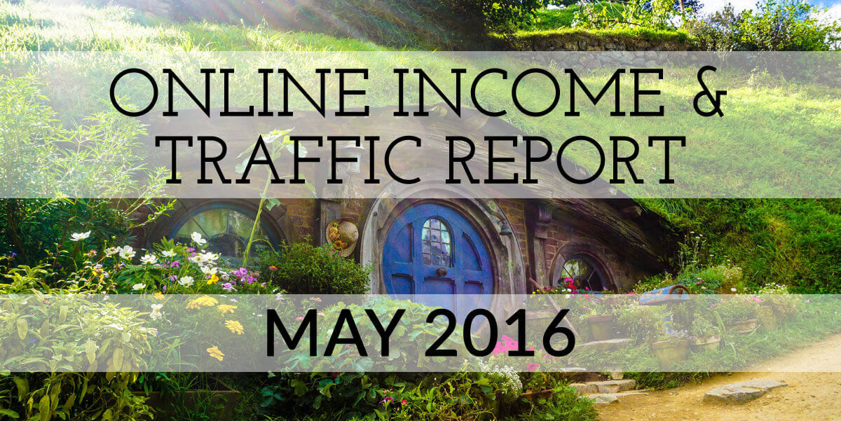 The Extra Income Project's May 2016 Online Income & Traffic Report