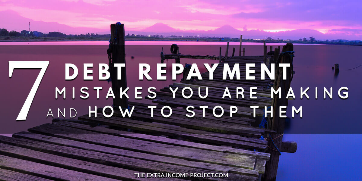 7 Debt Repayment Mistakes You Are Making and How to Stop Them!
