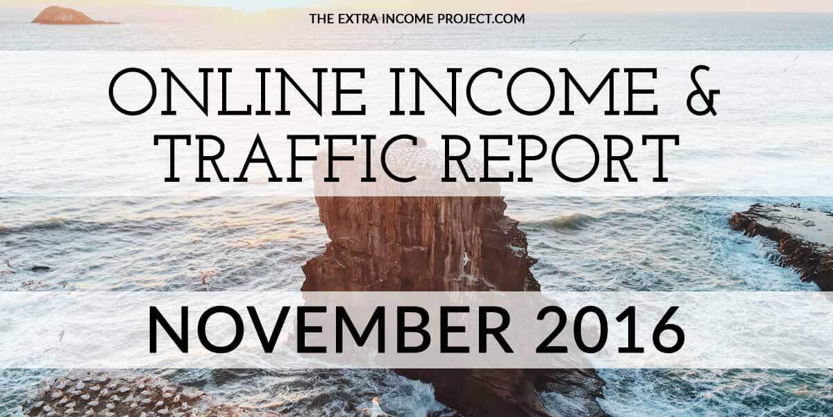 The Extra Income Project's November 2016 Online Blogging Income & Traffic Report - Find blogging tips & tricks, blogging help and advice on affiliate marketing for your blog inside this report. Click for details.