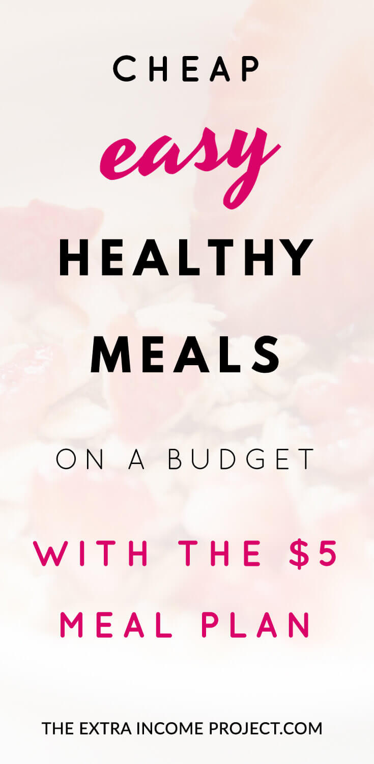 Looking to save money whilst feeding your family a delicious and nutritious meal? These cheap, easy, healthy meals on a budget with the $5 meal plan are just what you are looking for!