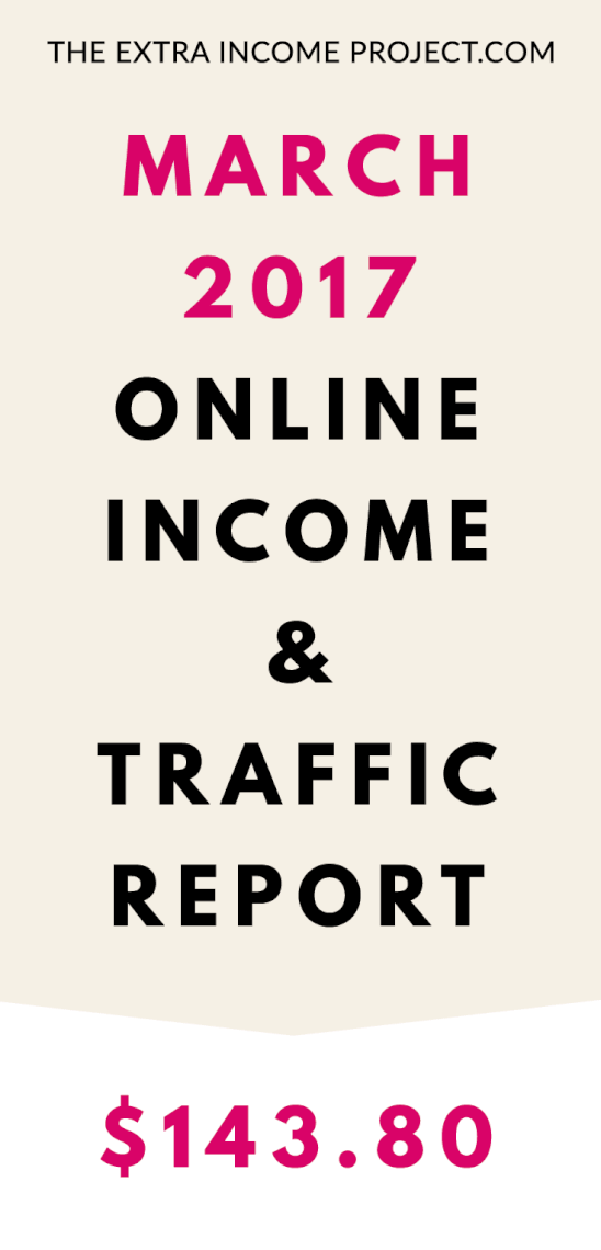 The Extra Income Project's March 2017 Online Blogging Income & Traffic Report
