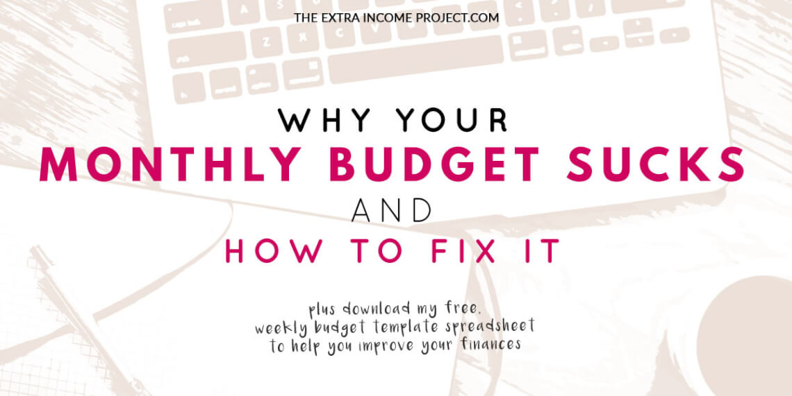 Your Monthly Budget Sucks! If you're budgeting monthly and struggling with overspending read these budgeting tips to learn how you can fix your monthly budget and regain control of your finances. Plus get a FREE weekly budgeting spreadsheet template to get you started.