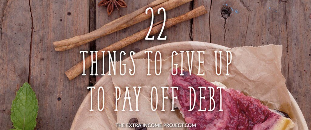 22 Things to Give Up to Pay Off Debt