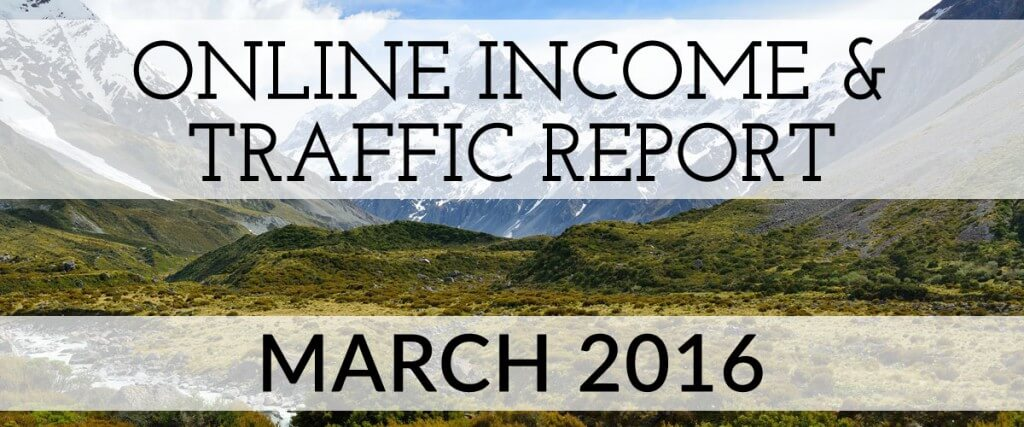 March 2016 Online Income & Traffic Report