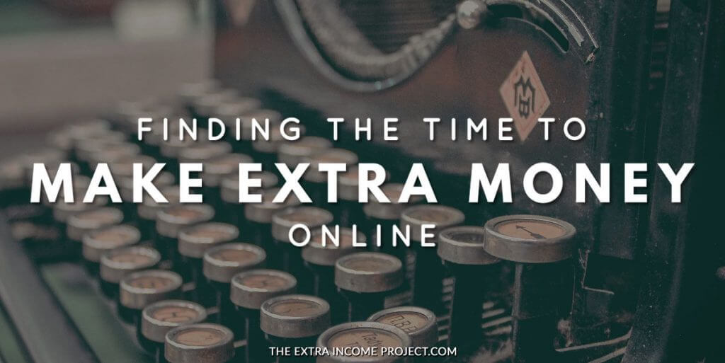 Finding the Time to Make Extra Money Online