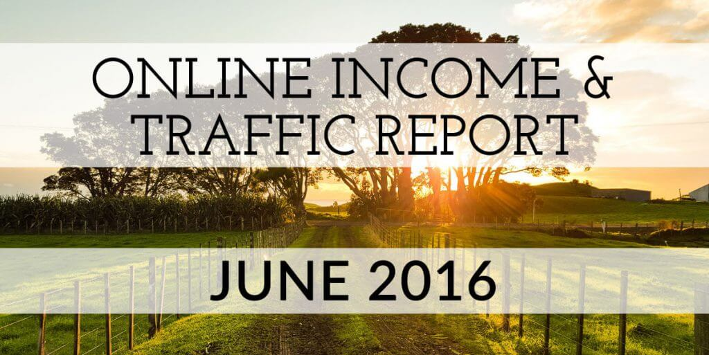 June 2016 Online Income & Traffic Report