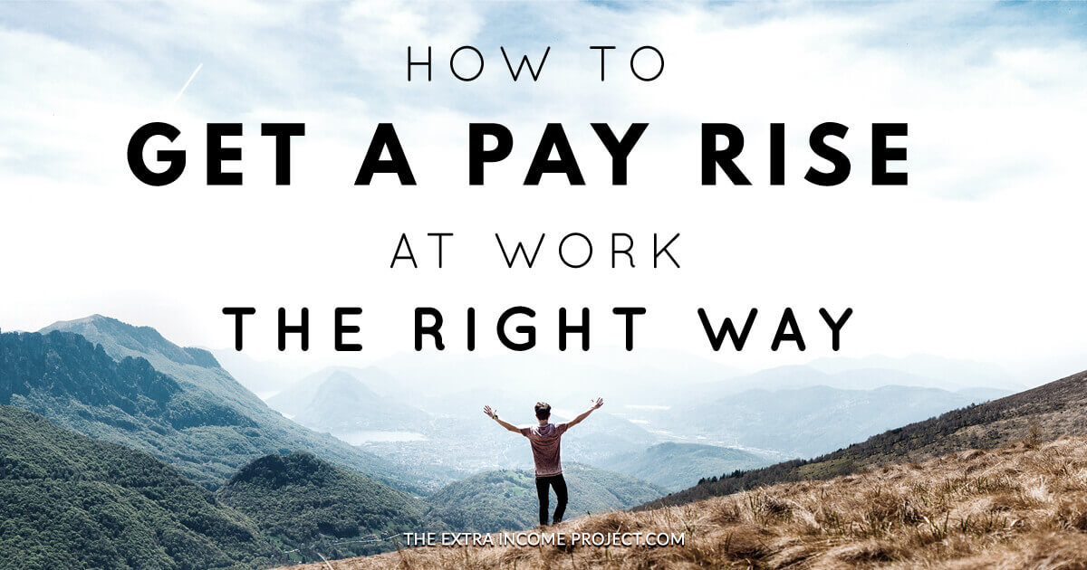 How to Get a Pay Rise at Work The Right Way - Part 2