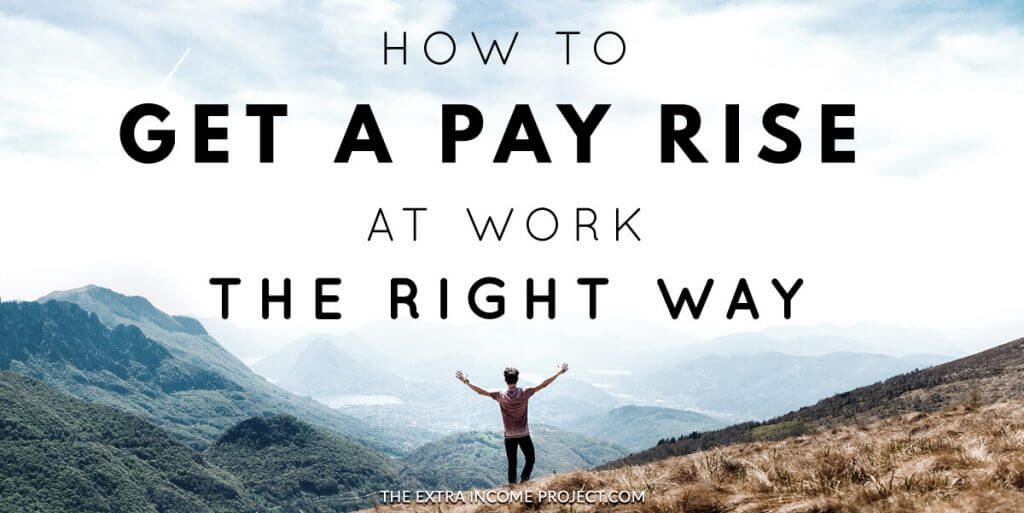 How to Get a Pay Rise at Work The Right Way – Part 2
