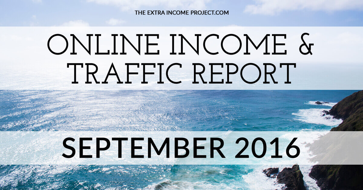 The Extra Income Project's September 2016 Blogging Income & Traffic Report